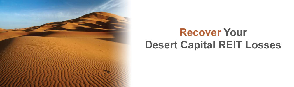 Recover Your Desert Capital REIT Losses